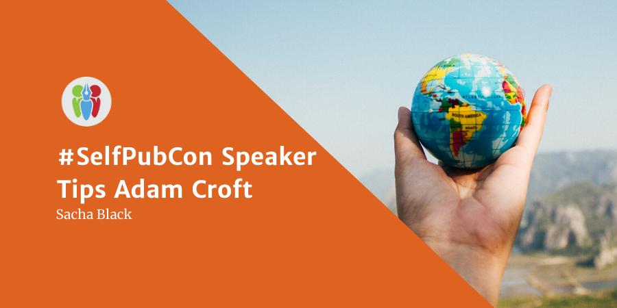 #SelfPubCon Speaker Tips: Adam Croft