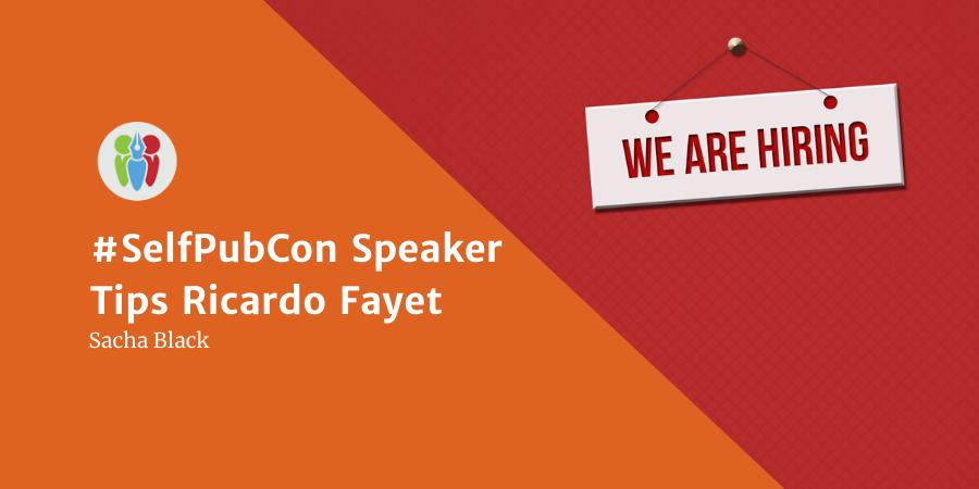 #SelfPubCon Speaker: Tips Ricardo Fayet