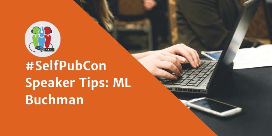 #SelfPubCon Speaker Tips: ML Buchman