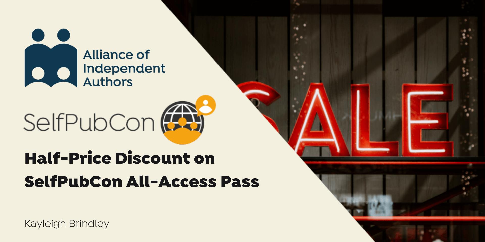 Half-PriceDiscounton SelfPubCon All-Access Pass